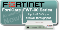 Fortinet FortiWiFi-90D Now Available - 3.5Gbps Firewall Throughput